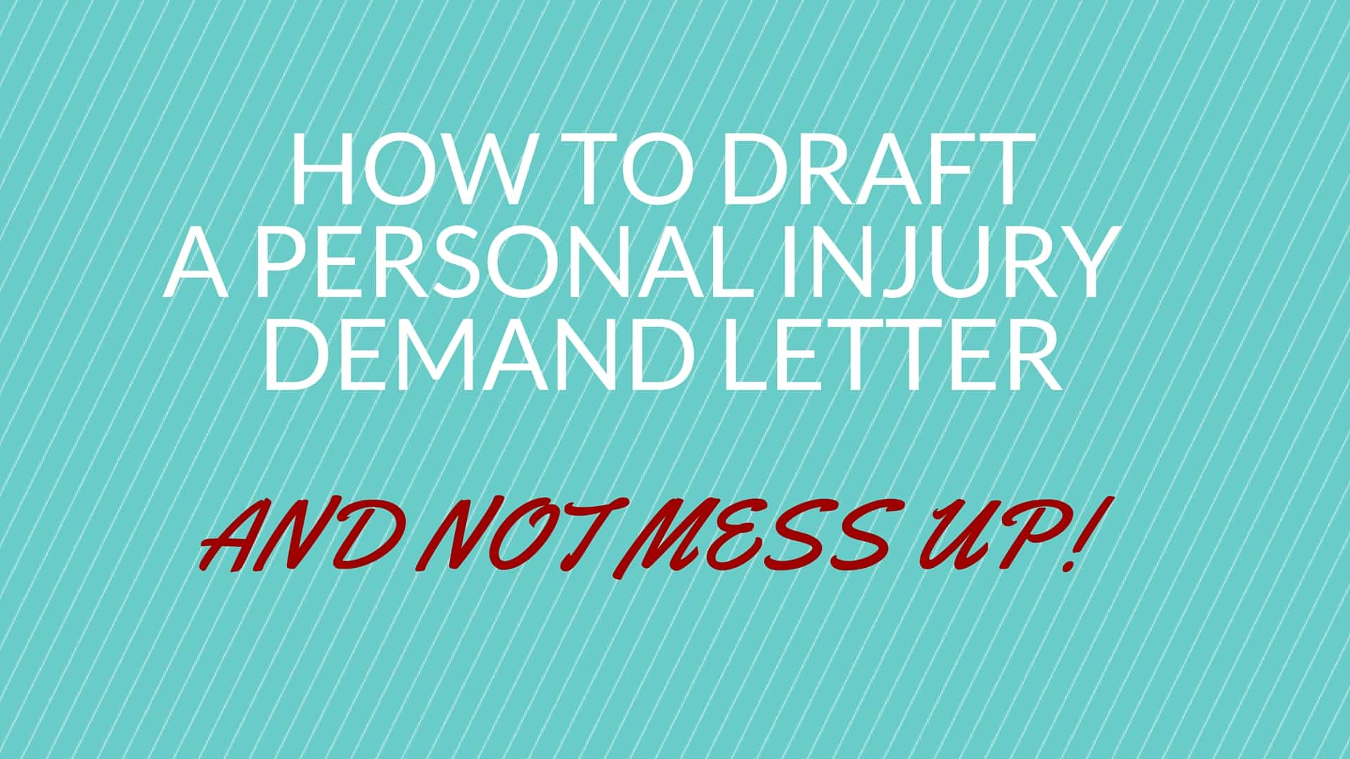 HOW TO WRITE PERSONAL INJURY DEMAND LETTERS