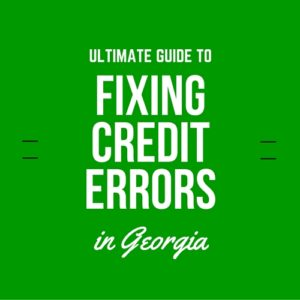 Ultimate Guide to Fixing Credit Errors in Georgia