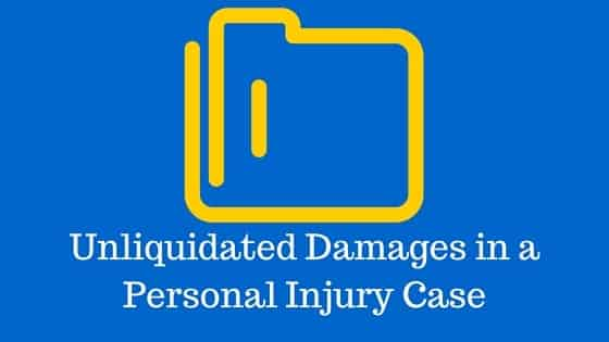 Unliquidated Damages in a Personal Injury Case