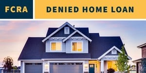 REPORTING ERRORS CAUSE YOU TO GET DENIED HOME LOAN