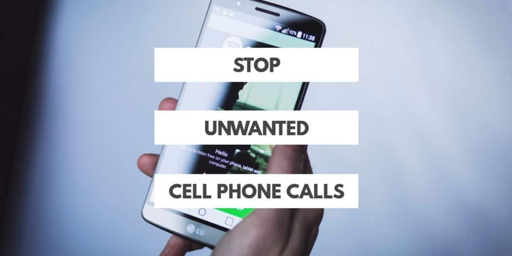STOP UNWANTED CELL PHONE CALLS